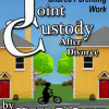 Joint Custody After Divorce
